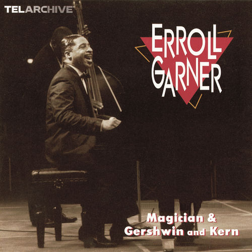 Magician/Gershwin and Kern by Erroll Garner