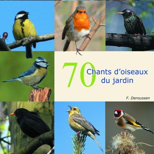 70 Chants D'oiseaux Du Jardin by Deroussen Fernand