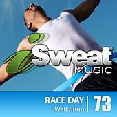 iSweat Fitness Music Vol. 73: RACE DAY (125 BPM for Running, Walking, Elliptical, Treadmill, Aerobics, Fitness) by Various Artists