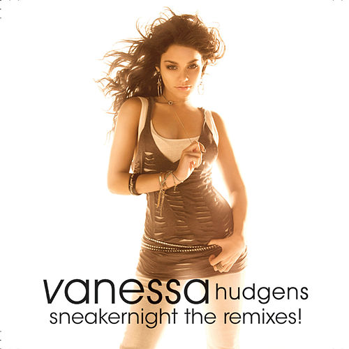 Sneakernight The Remixes! by Vanessa Hudgens