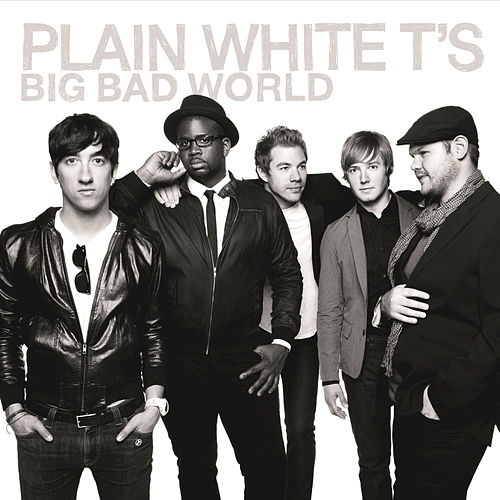 Big Bad World by Plain White T's