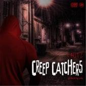 Creep Catchers by K Blitz
