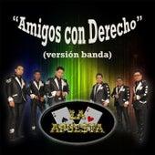 Amigos Con Derecho (Banda) by La Apuesta