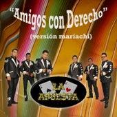 Amigos Con Derecho (Mariachi) by La Apuesta