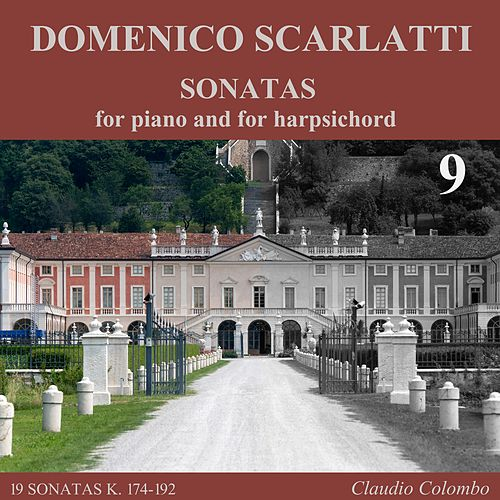 Domenico Scarlatti: Sonatas for piano and for harpsichord, Vol. 9 by Claudio Colombo