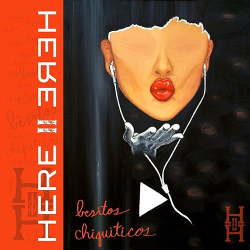 Besitos Chiquiticos (Radio Edit) by Here II Here