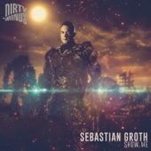 Show Me - Single by Sebastian Groth