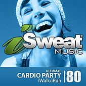 iSweat Fitness Music Vol. 80: Ultimate Cardio Party (128 BPM for Running, Walking, Elliptical, Treadmill, Aerobics, Fitness) by Various Artists
