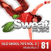 iSweat Fitness Music Vol. 81: Old Skool 70's Vol. 3 (125 BPM for Running, Walking, Elliptical, Treadmill, Aerobics, Fitness) by Various Artists