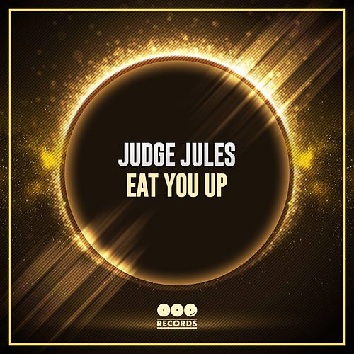 Eat You Up by Judge Jules