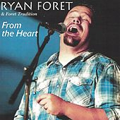 From the Heart by Ryan Foret and Foret Tradition
