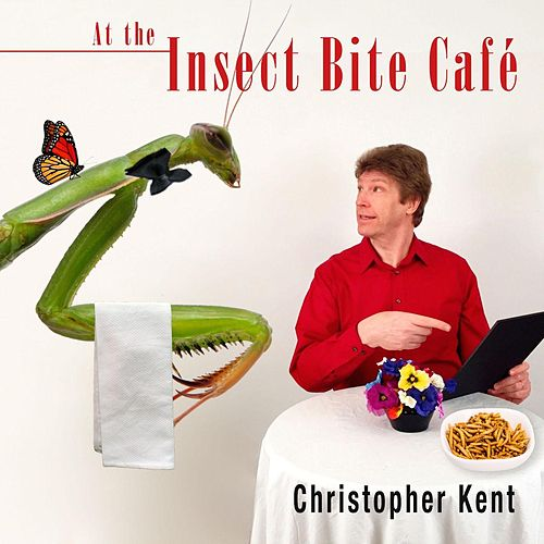 At the Insect Bite Cafe by Christopher Kent