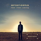 Hear Them Calling (Radio Edit) by Amanaska