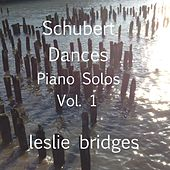 Schubert Dances Piano Solos, Vol. 1 by Leslie Bridges