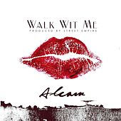 Walk Wit Me by Alcam