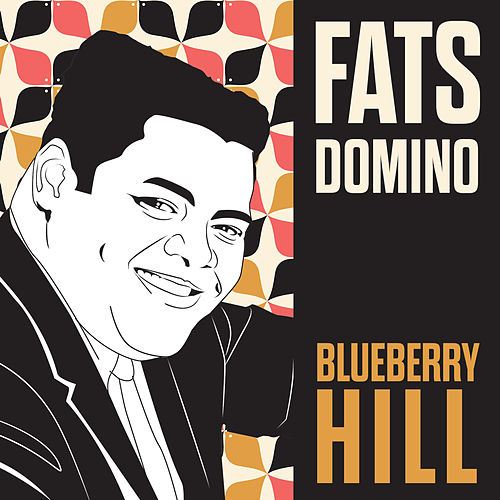 Blueberry Hill von Fats Domino