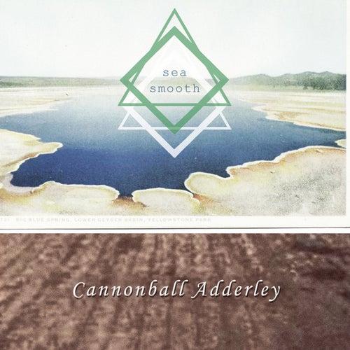 Sea Smooth von Cannonball Adderley