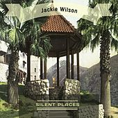 Silent Places by Jackie Wilson