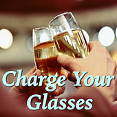 Charge Your Glasses von Various Artists