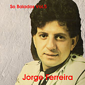 So Baladas, Vol. 5 by Jorge Ferreira