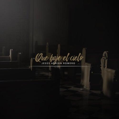 Que Baje El Cielo by Jesús Adrián Romero