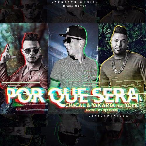 Por Que Sera (feat. Yomo) by Chacal y Yakarta