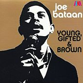 Young, Gifted & Brown by Joe Bataan