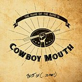The Name of the Band Is...Cowboy Mouth: Best Of (So Far) by Cowboy Mouth