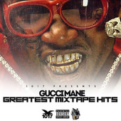 Greatest Mixtape Hits by Gucci Mane