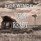 Born Ready by Sidewinder