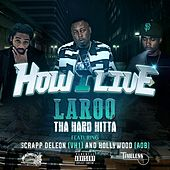 How I Live (feat. Scrapp Deleon & Hollywood) - Single by Laroo