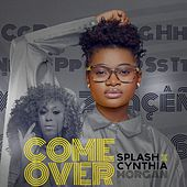 Come Over (feat. Cynthia Morgan) by Splash