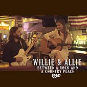 Between a Rock and a Country Place by Willie