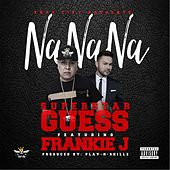 Na Na Na (feat. Frankie J) by Superstar Guess