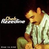 Zine Ya Zine by Cheb Azzedine