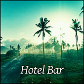 Hotel Bar – Holiday in Hotel, Chill Out Sounds, Ambient Music, Ibiza Chill Out by Various Artists