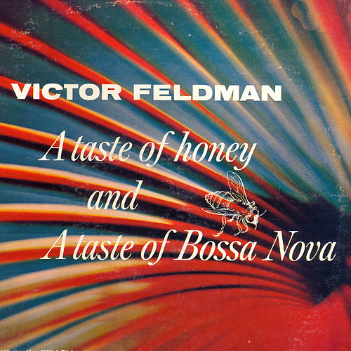 A Taste of Honey and a Taste of Bossa Nova by Victor Feldman