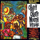 Music Works Presents: Chatty Chatty Mouth Versions by Various Artists