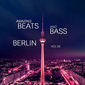 Amazing Beats and Bass Berlin, Vol. 03 by Various Artists
