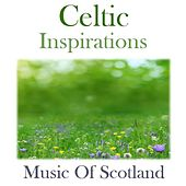 Celtic Inspirations: Music of Scotland by Various Artists