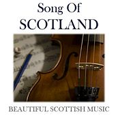 Song of Scotland: Beautiful Scottish Music by Various Artists