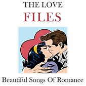 The Love Files: Beautiful Songs of Romance by Various Artists