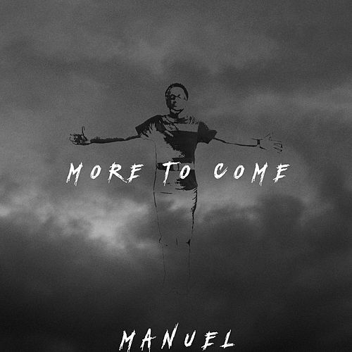 More to Come - EP by Manuel