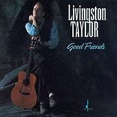Good Friends by Livingston Taylor