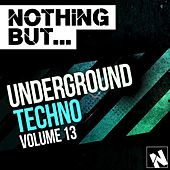 Nothing But... Underground Techno, Vol. 13 - EP by Various Artists