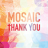 Thank You by Mosaic