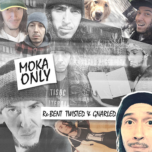 Re-Bent Twisted and Gnarled by Moka Only
