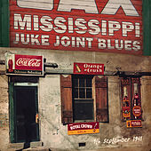 Mississippi Juke Joint Blues (9th September 1941) von Various Artists
