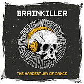 Brainkiller: The Hardest Way of Dance by Various Artists