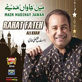 Main Jawan Madinay by Rahat Fateh Ali Khan